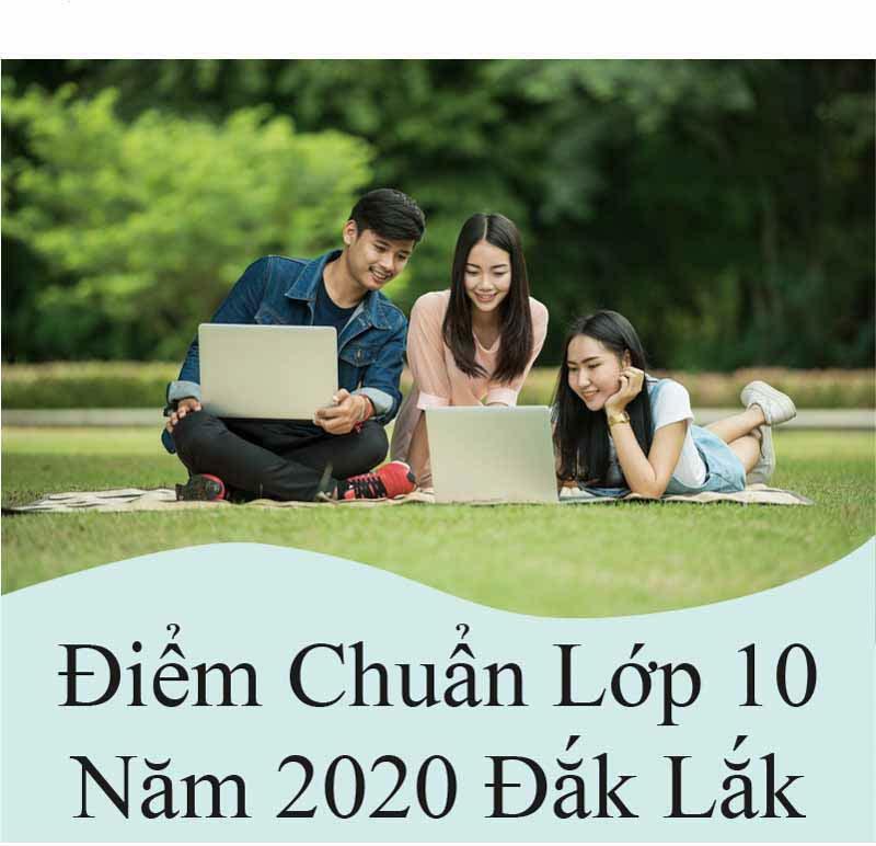 điểm chuẩn lớp 10 năm 2020 đắk lắk