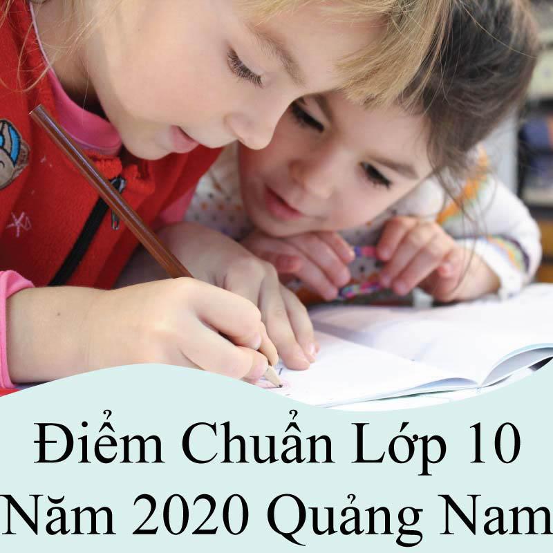 điểm chuẩn lớp 10 năm 2020 quảng nam