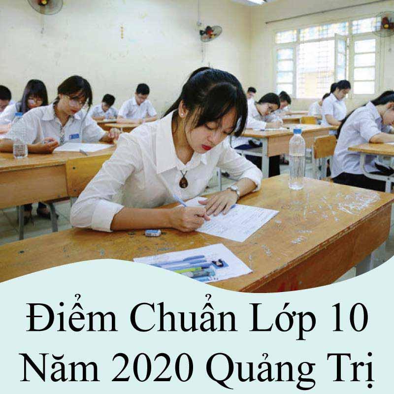 điểm chuẩn lớp 10 năm 2020 quảng trị