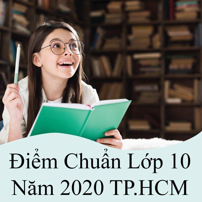 điểm chuẩn lớp 10 năm 2020 tphcm