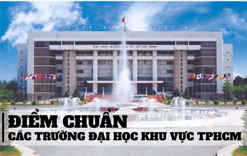 Điễm Chuẩn Các Trường Đại Học Khu Vực TPHCM