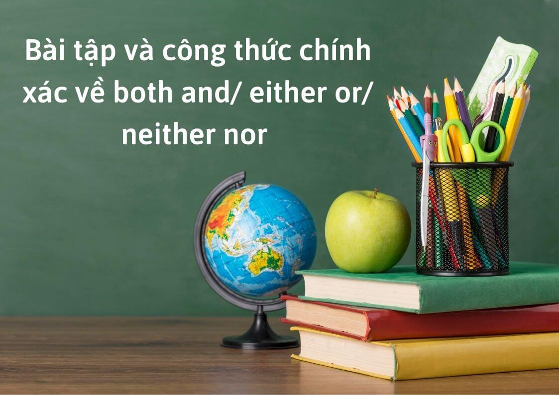 Bài tập và công thức chính xác về both and either or neither nor